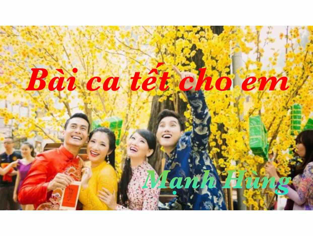 ❤️Bài Ca Tết Cho Em❤️
