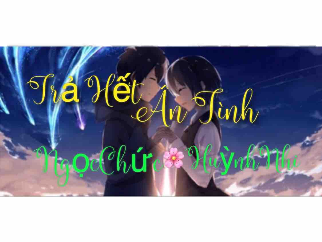 ❤️❣️Trả Hết Ân Tình❣️❤️Ngọc Chức & Dung Nhi