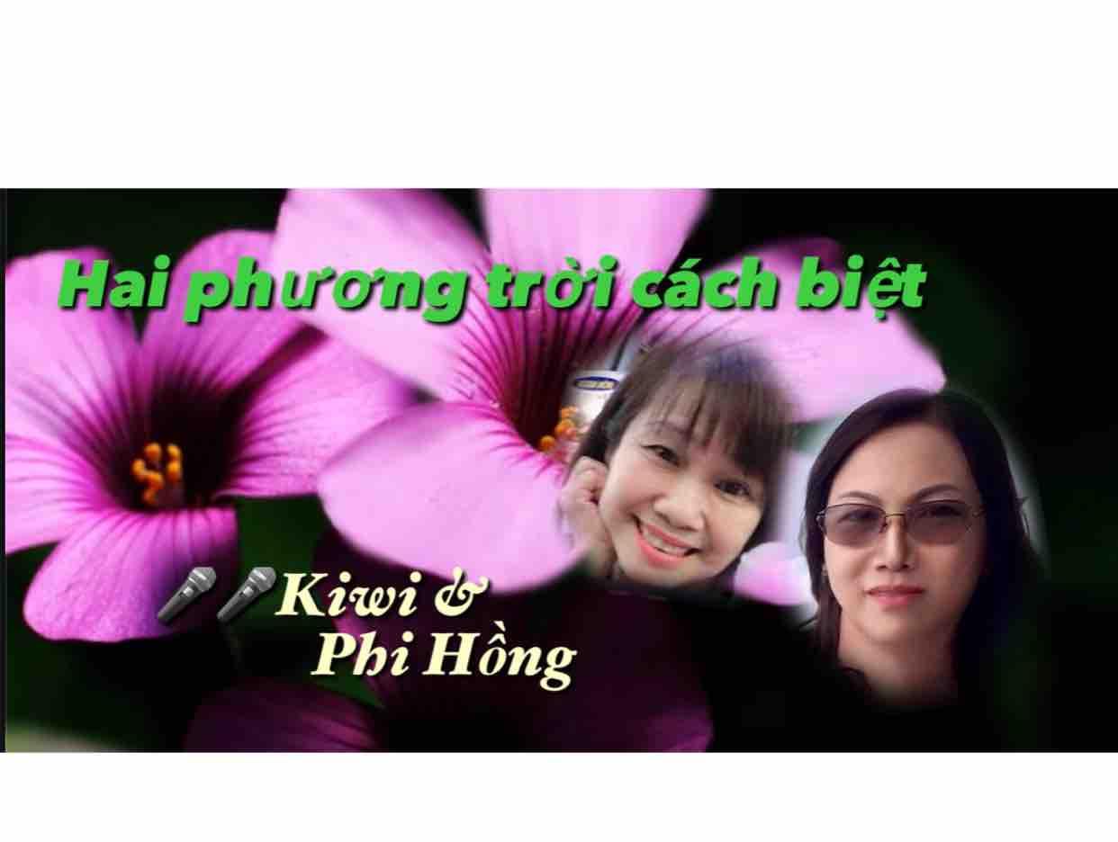Hai Phương Trời Cách Biệt _ Kiwi ft Phi Hồng