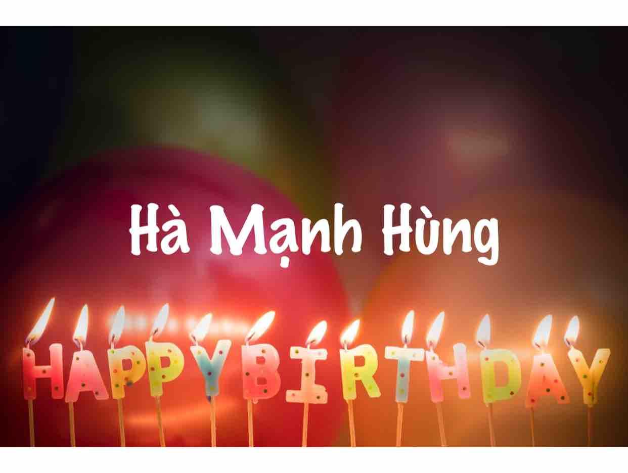Chúc mừng sinh nhật anh Hùng❤️