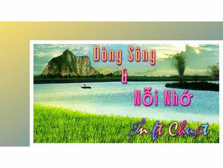 ⚡️Dòng Sông Và Nỗi Nhớ ⚡️Ỉn ft Chuột