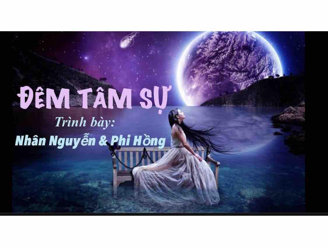 ⚜️Đêm Tâm Sự⚜️Nhân Nguyễn ft Phi Hồng