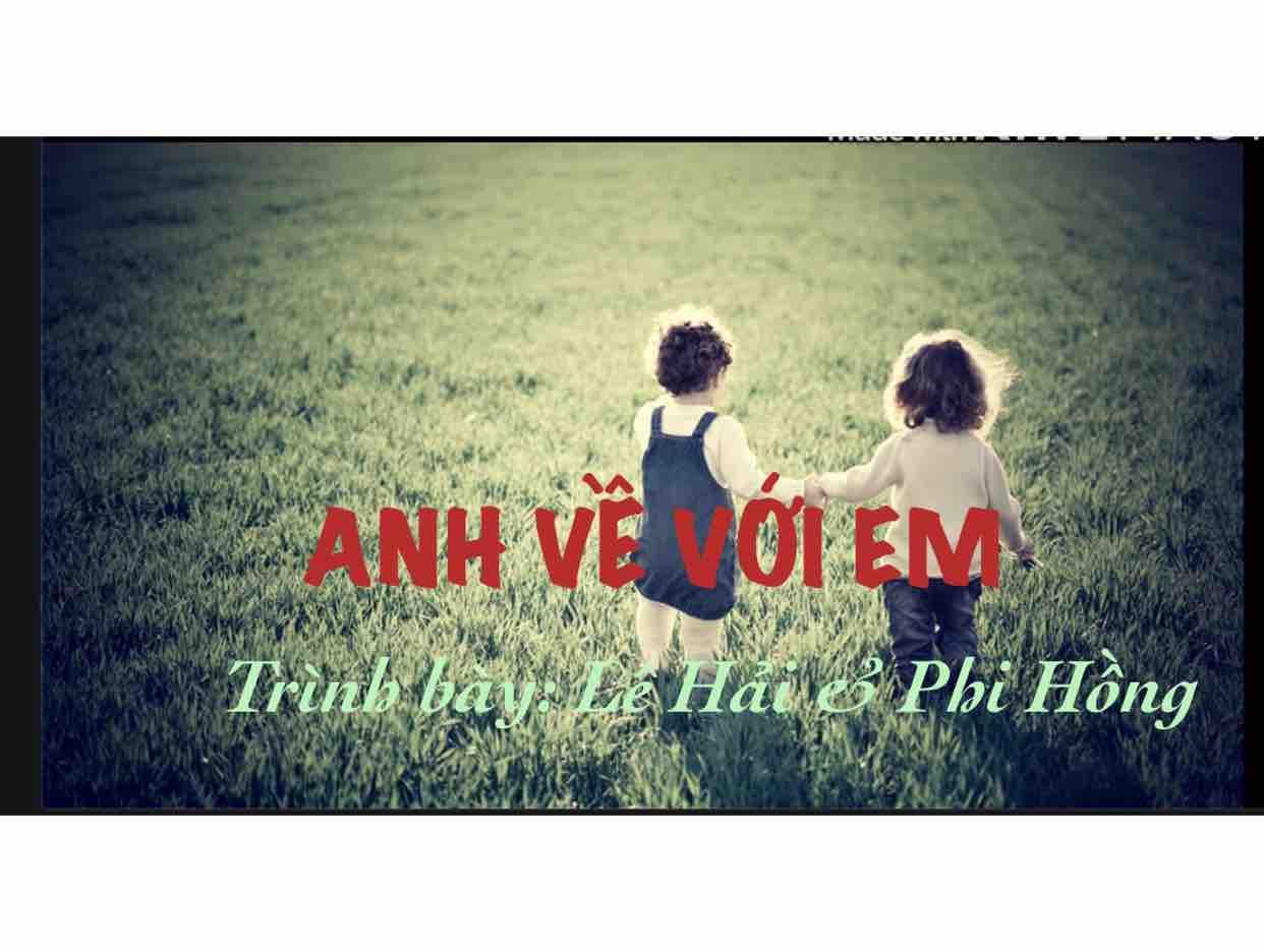 ANH VỀ VỚI EM