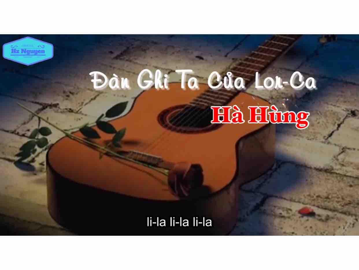 ❤️Cây đàn guitar của Lorca⭐️ Hà Hùng