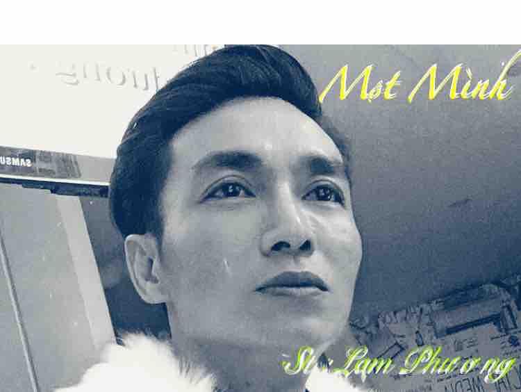 Một Mình! Sáng tác : Lam Phương!